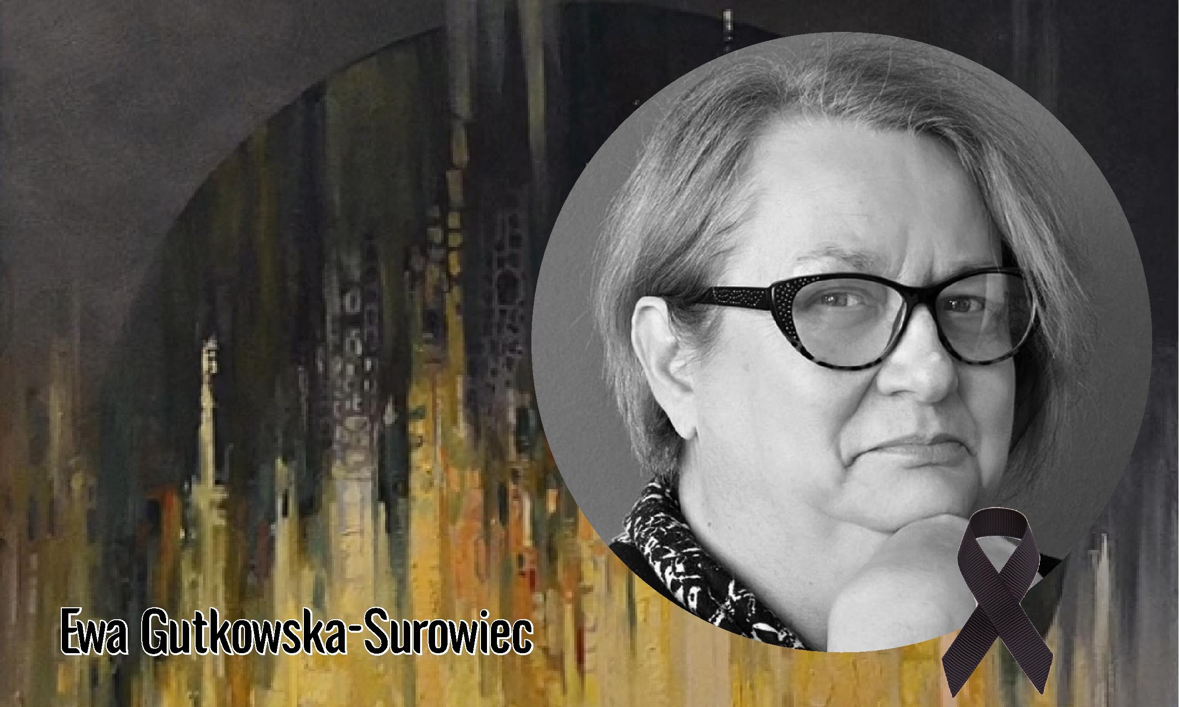 Pamięci Ewy Gutkowskiej-Surowiec…